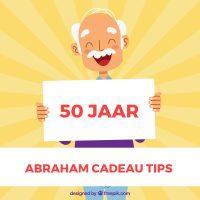 50 jaar Abraham cadeau tips