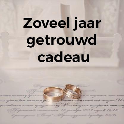 Huwelijksjubileum: Zoveel jaar getrouwd cadeau